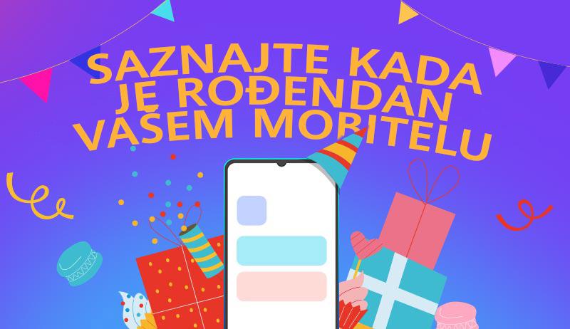Znate li rođendan svog telefona?
